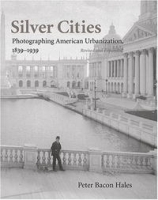 Silver Cities: Photographing American Urbanization, 1839-1939 артикул 1921a.
