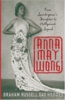 Anna May Wong : From Laundryman's Daughter to Hollywood Legend артикул 1928a.